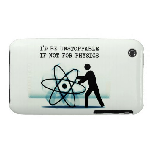 I'd be unstoppable if not for physics iPhone 3 Case-Mate cases