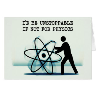 I'd be unstoppable if not for physics note card