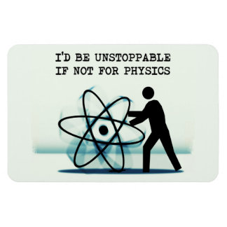 I'd be unstoppable if not for physics rectangular photo magnet