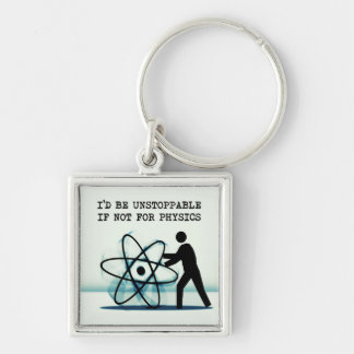 I'd be unstoppable if not for physics Silver-Colored square keychain