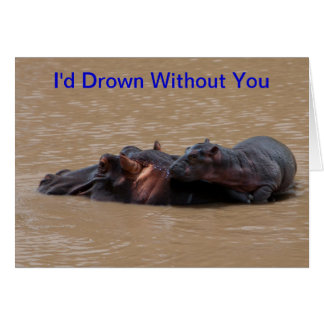 I'd Drown Without You Thank You Card