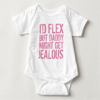 I'd flex, but daddy might get jealous baby bodysuit