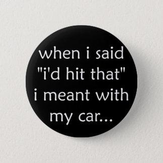 I'd Hit That - button