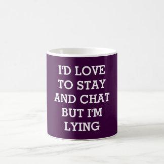 I'd love to stay but i'm lying classic white coffee mug