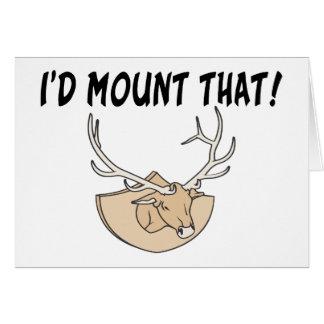 I'd Mount That Deer Head Greeting Card