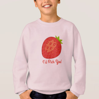 """I'd Pick You!"" Strawberry Girl's Sweatshirt"