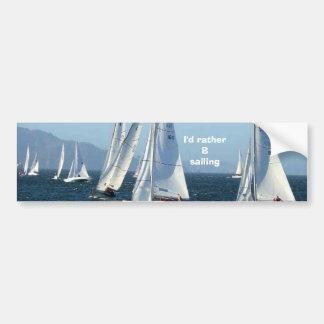 I'd rather B sailing Bumper Sticker