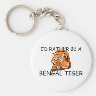 I'd Rather Be A Bengal Tiger Keychain