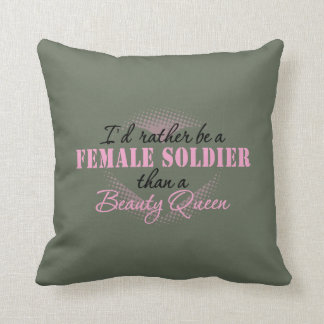 I'd Rather Be a Female Soldier Throw Pillows