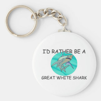 I'd Rather Be A Great White Shark Keychain