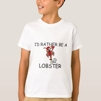 I'd Rather Be A Lobster T-Shirt