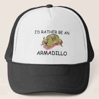 I'd Rather Be An Armadillo Trucker Hat
