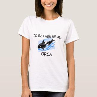 I'd Rather Be An Orca T-Shirt