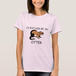 I'd Rather Be An Otter T-Shirt