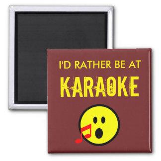 I'd Rather Be At Karaoke Square Magnet
