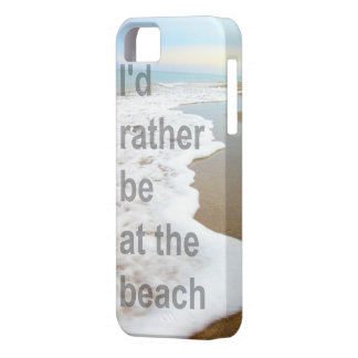 I'D RATHER BE AT THE BEACH PHOTO DESIGN iPhone 5 COVERS