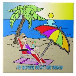 I'd Rather Be at the Beach - Woman Tile/Trivet til Ceramic Tiles