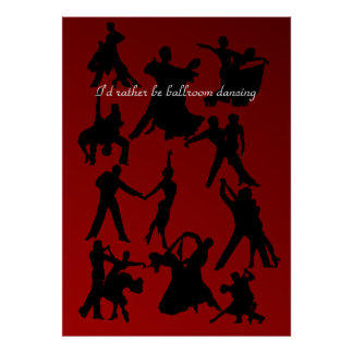I'd Rather Be Ballroom Dancing Poster