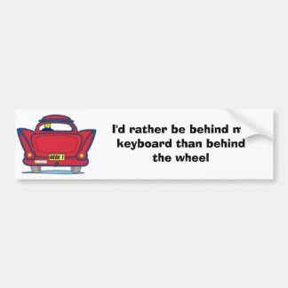 I'd rather be behind my keyboard bumper sticker