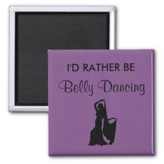 I'd Rather Be Belly Dancing Magnet
