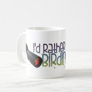 """I'd Rather Be Birding"" Mug"