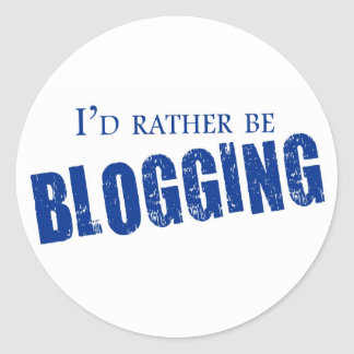 I'd Rather Be Blogging Classic Round Sticker