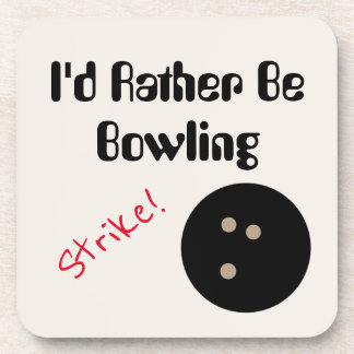"""I'd Rather Be Bowling with """"Strike!"""" and Ball Coaster"""