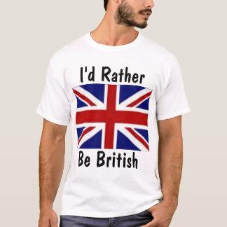 I'd Rather Be British T-Shirt