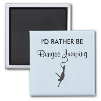 I'd Rather Be Bungee Jumping Magnet