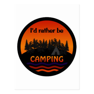 I'd Rather Be Camping postcard