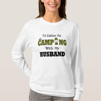 I'd Rather Be Camping  with My Husband T-Shirt