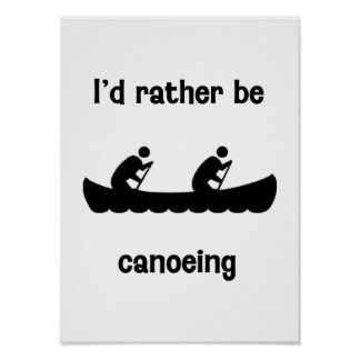 I'd rather be canoeing poster