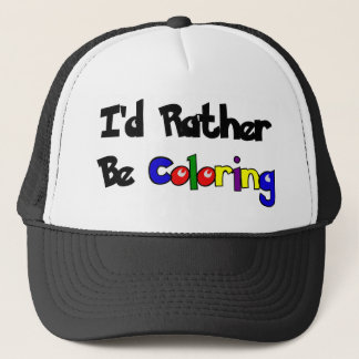 I'd Rather Be Coloring Trucker Hat