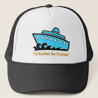 I'd Rather Be Cruising blue Trucker Hat