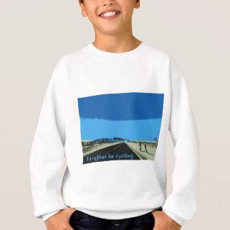 id rather be cycling sweatshirt