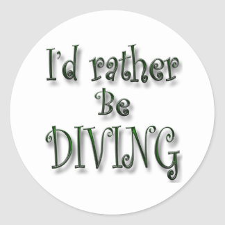 I'd rather be Diving Classic Round Sticker