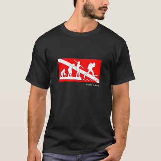 I'd rather be diving, SCUBA evolution t-shirt. T-Shirt