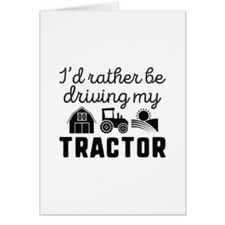 I'd Rather Be Driving My Tractor Card