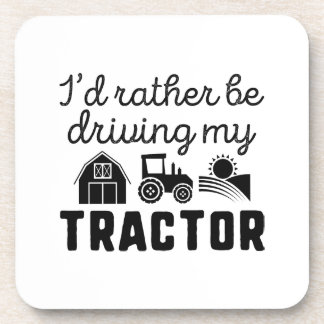 I'd Rather Be Driving My Tractor Coaster