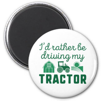 I'd Rather Be Driving My Tractor Magnet