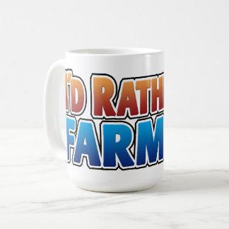 I'd Rather be Farming! (virtual farming) Coffee Mug