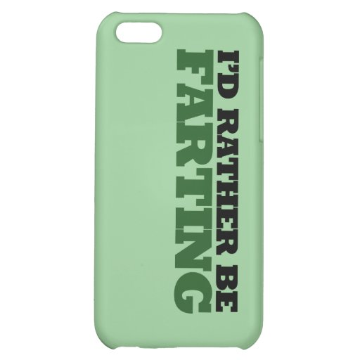 I'd rather be Farting iPhone 5C Cases