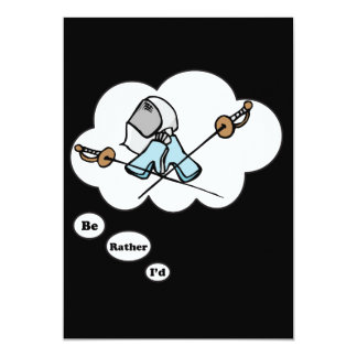 """I'd rather be Fencing 2 5"""" X 7"""" Invitation Card"""
