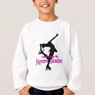 I'd rather be figure skating! sweatshirt