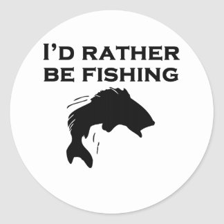 I'd Rather Be Fishing Classic Round Sticker