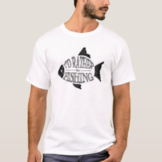 I'd Rather Be Fishing - cute fish design T-Shirt