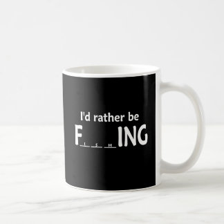 I'd Rather be FishING - Funny Fishing Coffee Mug