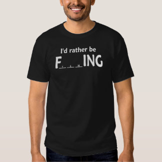 I'd Rather be FishING - Funny Fishing T Shirt