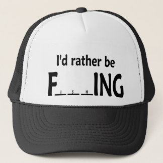 I'd Rather be FishING - Funny Fishing Trucker Hat