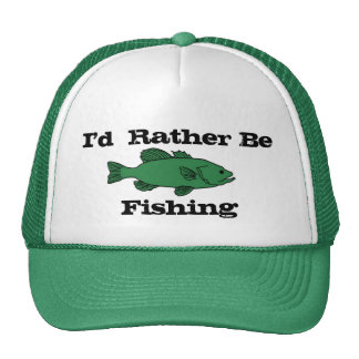 I'd Rather Be Fishing Hat